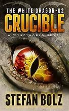 The White Dragon 02: Crucible