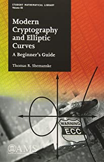 Modern Cryptography and Elliptic Curves: A Beginner's Guide (Student Mathematical Library)