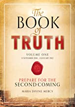 The Book of Truth, volume 1: Prepare for the Second Coming