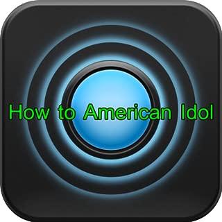 How to American Idol