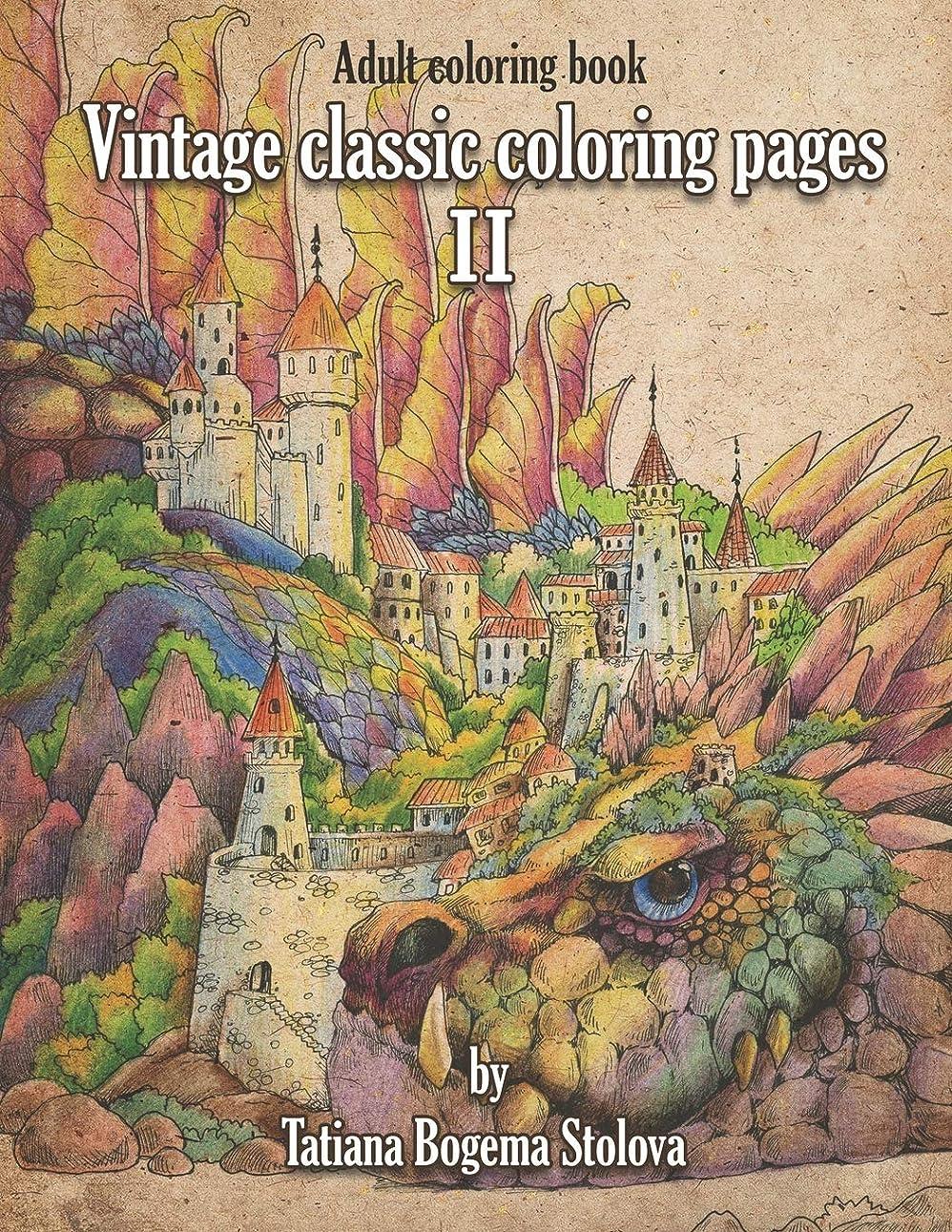 レイプ慣習側Vintage Classic Coloring Pages II: Relaxing coloring pages, Stress Relieving Designs, Dragons, Women, Beasts, Fairies and More