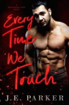 Every Time We Touch: A Small Town Firefighter Romance (Redeeming Love Book 5)