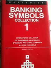 Banking Symbols Collection: International Collection of Trademarks and Symbols of Banking and Saving Companies All over the World