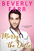 Marry the Doctor: A Clean Billionaire Romance (Love and Chocolate Series Book 2)