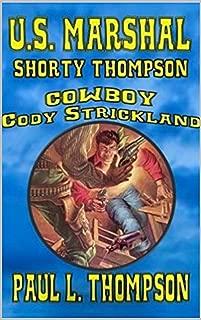 U.S. Marshal Shorty Thompson: Cowboy Cody Strickland: A Western Adventure (The U.S. Marshal Shorty Thompson Western Series Book 26)