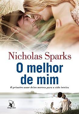 O Melhor de Mim - O Primeiro Amor Deixa Marcas Para a Vida Inteira (Em Portugues do Brasil)
