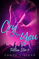 Cry For You (Fallen Star Book 2) Kindle Edition