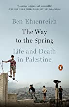 The Way to the Spring: Life and Death in Palestine (English Edition)