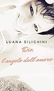 Dio, l'angelo dell'amore (Italian Edition)