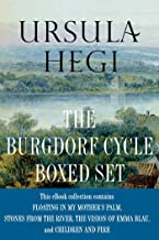 Ursula Hegi The Burgdorf Cycle Boxed Set: Floating in My Mother's Palm, Stones from the River, The Vision of Emma Blau. Ch...