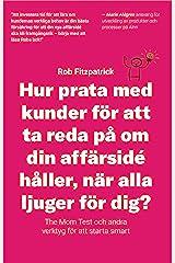 Hur Prata Med Kunder För Att Ta Reda På Om Din Affärsidé Håller, När Alla Ljuger För Dig?: The Mom Test Och Andra Verktyg För Kundutveckling (Swedish Edition) Kindle Edition