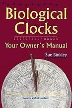 Biological Clocks: Your Owner's Manual