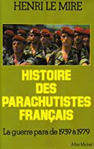 Histoire Des Parachutistes Francais (French Edition)