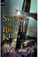 Sword of the Rightful King: A Novel of King Arthur Kindle Edition