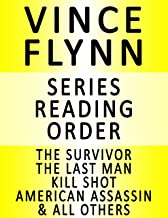 VINCE FLYNN — SERIES READING ORDER (SERIES LIST) — IN ORDER: MITCH RAPP BOOKS (THE SURVIVOR, THE LAST MAN, KILL SHOT, AMERICAN ASSASSIN, PURSUIT OF HONOR, EXTREME MEASURES & MANY MORE!)
