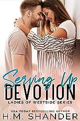 Serving Up Devotion: A Slow Burn Romance (Ladies of Westside Book 2) Kindle Edition