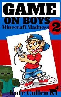 Game on Boys 2: Minecraft Madness: A hilarious action adventure for children, with illustrations (Game on Boys Series)