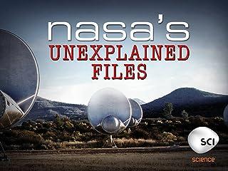NASA`s Unexplained Files Season 1