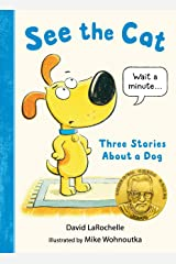 See the Cat: Three Stories About a Dog Kindle Edition