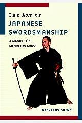 The Art of Japanese Swordsmanship: A Manual of Eishin-Ryu Iaido Paperback