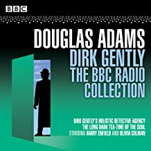 Dirk Gently: The BBC Radio Collection: Two BBC Radio full-cast dramas^Dirk Gently: The BBC Radio Collection: Two BBC Radio full-cast dramas