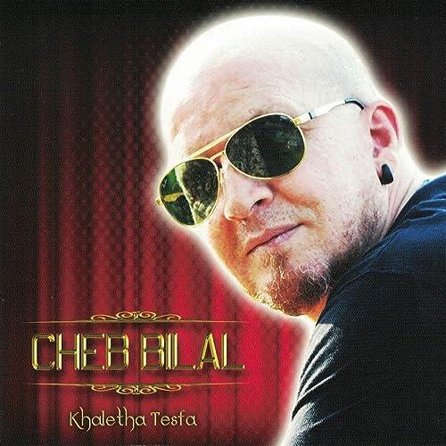 CHEB BILAL MP3 TÉLÉCHARGER HBABNA 2013