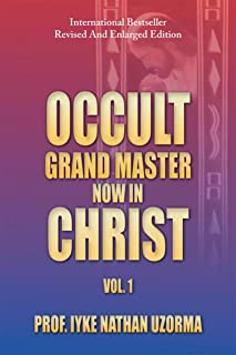 Occult Grand Master Now in Christ: Vol. 1