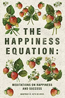 The Happiness Equation: Meditations on Happiness