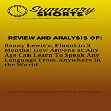 Review and Analysis of: Benny Lewis's: Fluent in 3 Months: How Anyone at Any Age Can Learn to Speak Any Language from Anywhere in the World