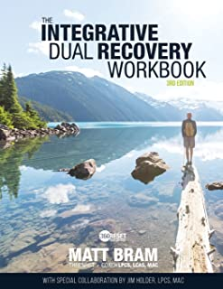 The Integrative Dual Recovery Workbook 3rd Edition