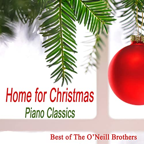 Home for Christmas Piano Christmas von The O'Neill Brothers