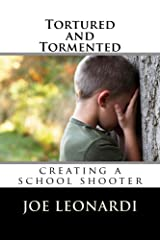 Tortured and Tormented: creating a school shooter (The Damaged and Broken Collection) Kindle Edition
