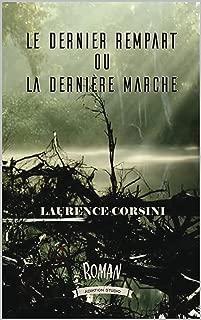 Le dernier rempart: ou la dernière marche (French Edition)