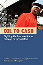Oil to Cash: Fighting the Resource Curse through Cash Transfers