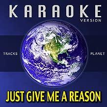 Just Give Me a Reason (Karaoke Version)