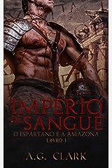 IMPÉRIO DE SANGUE: O Espartano e a Amazona eBook Kindle