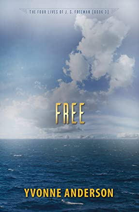 Free (The Four Lives of J. S. Freeman Book 3)