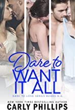 Dare to Want It All : Dare to Love Collection Books 4 - 6