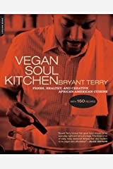 Vegan Soul Kitchen: Fresh, Healthy, and Creative African-American Cuisine Kindle Edition
