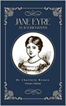 JANE EYRE AN AUTOBIOGRAPHY: Coming of age novel, By Charlotte Brontë Classic Edition With Original Illustrations (English ...