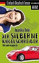Einfach Deutsch lesen: Der silberne Kugelschreiber - Kurzgeschichten - Niveau: leicht - With English vocabulary list (German Edition)