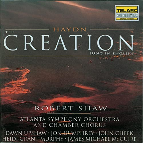 Haydn The Creation By Robert Shaw Atlanta Symphony Orchestra And