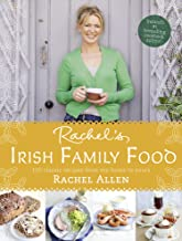 Rachel's Irish Family Food: 120 classic recipes from my home to yours