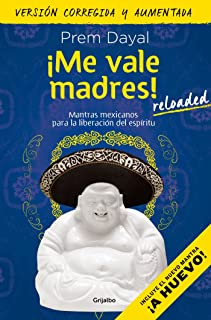 ¡Me vale madres! / I Dont Give a Damn! (Spanish
