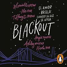 Blackout (Spanish Edition): El amor brilla cuando la luz se apaga [Even Love Stories Can Glow When the Lights Go]
