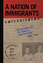 A Nation of Immigrants Reconsidered: US Society in an Age of Restriction, 1924-1965 (Studies of World Migrations)