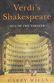 Verdi's Shakespeare: Men of the Theater