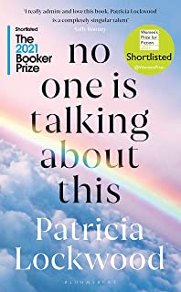 No One Is Talking About This: Shortlisted for the Booker Prize 2021 and the Women's Prize for Fiction 2021