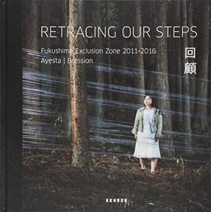 Retracing our steps: Fukushima exclusion zone 2011-2016
