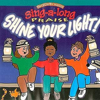 Sing-A-Long Praise: Shine Your Light